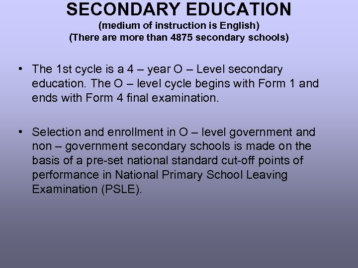 SECONDARY EDUCATION (medium of instruction is English) (There are more than 4875 secondary schools)