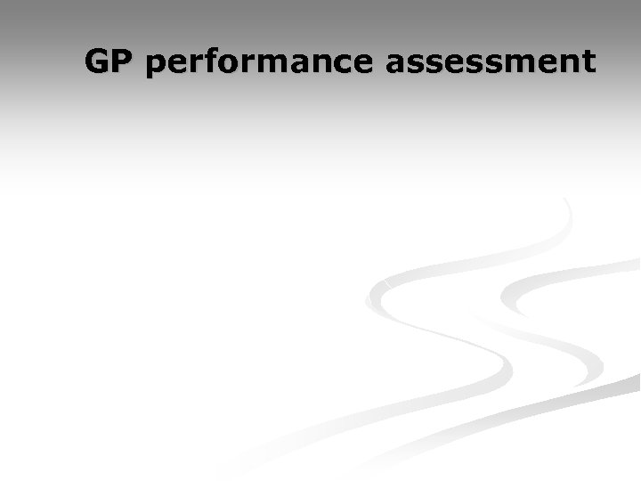 GP performance assessment