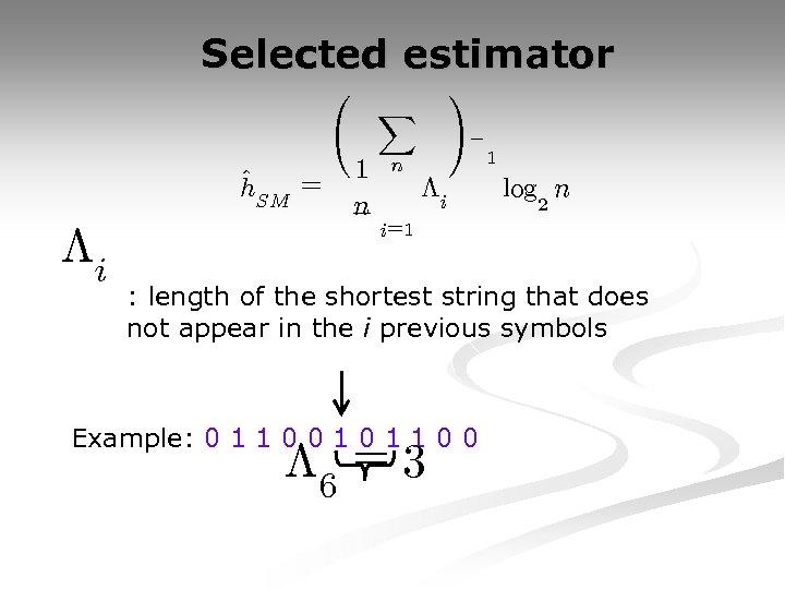 Selected estimator ^ h. SM = ¤i à 1 n X ! ¡ n
