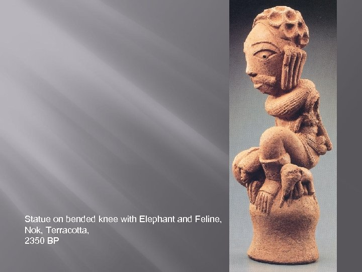 Statue on bended knee with Elephant and Feline, Nok, Terracotta, 2350 BP