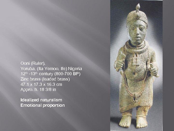 Ooni (Ruler), Yoruba, (Ita Yemoo, Ife) Nigeria 12 th -13 th century (800 -700