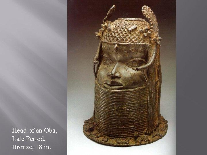 Head of an Oba, Late Period, Bronze, 18 in.