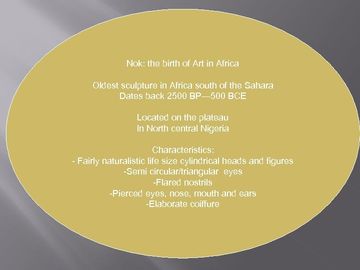Nok: the birth of Art in Africa Oldest sculpture in Africa south of the
