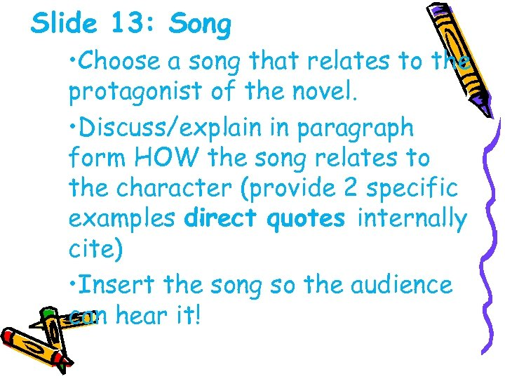 Slide 13: Song • Choose a song that relates to the protagonist of the