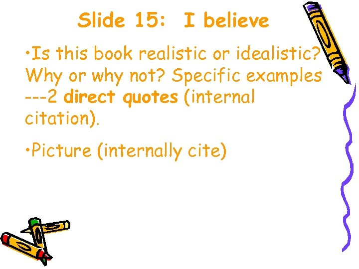 Slide 15: I believe • Is this book realistic or idealistic? Why or why
