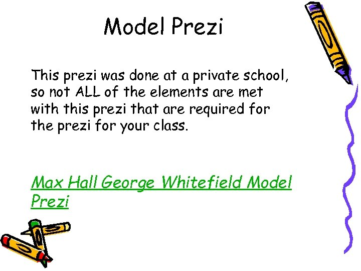 Model Prezi This prezi was done at a private school, so not ALL of