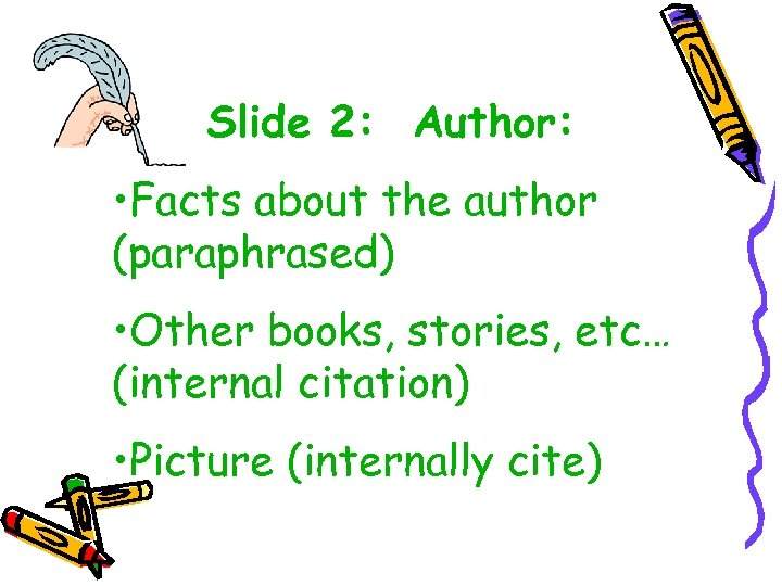 Slide 2: Author: • Facts about the author (paraphrased) • Other books, stories, etc…