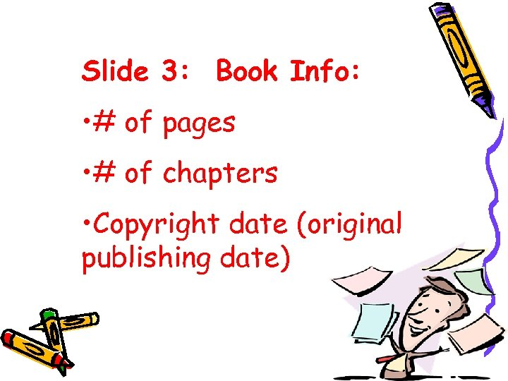 Slide 3: Book Info: • # of pages • # of chapters • Copyright