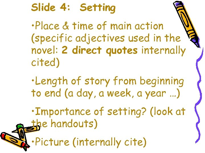 Slide 4: Setting • Place & time of main action (specific adjectives used in