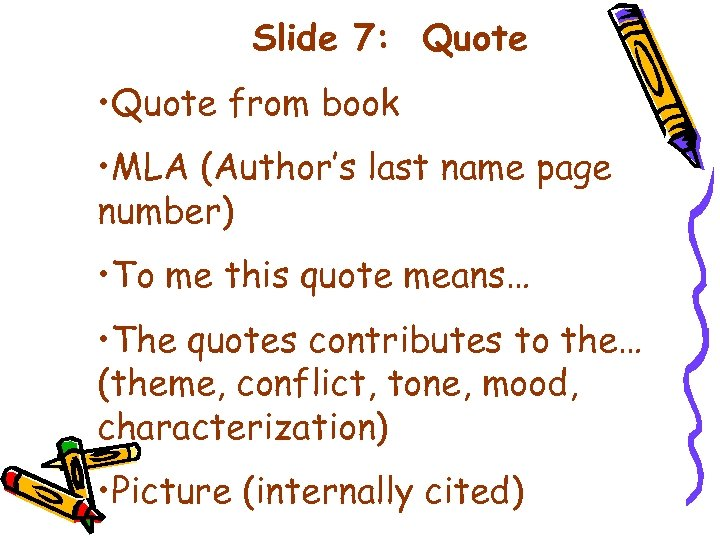 Slide 7: Quote • Quote from book • MLA (Author's last name page number)