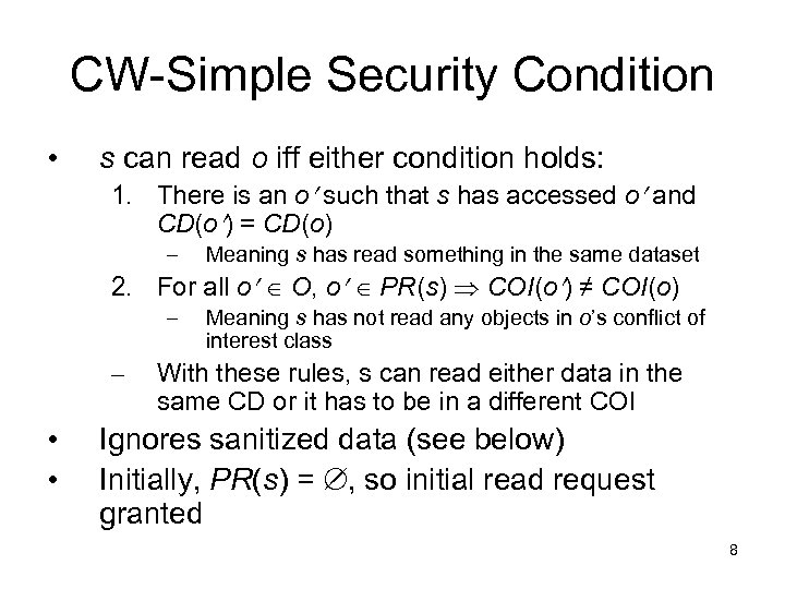 CW-Simple Security Condition • s can read o iff either condition holds: 1. There