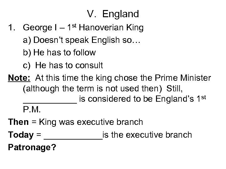 V. England 1. George I – 1 st Hanoverian King a) Doesn't speak English