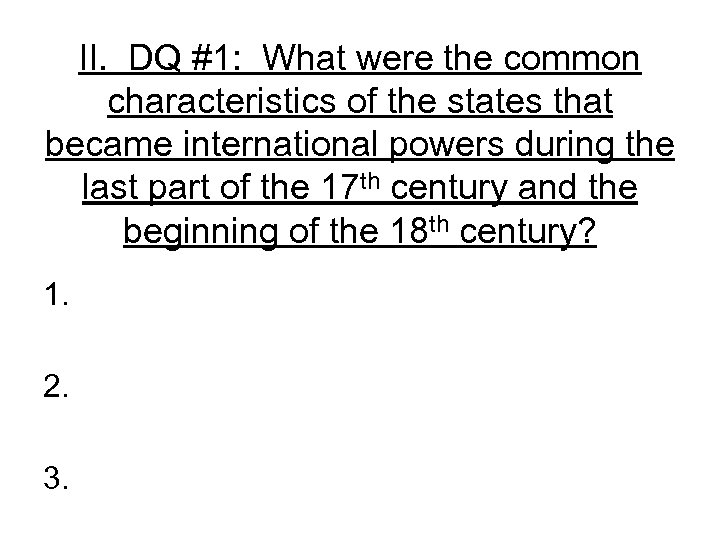 II. DQ #1: What were the common characteristics of the states that became international