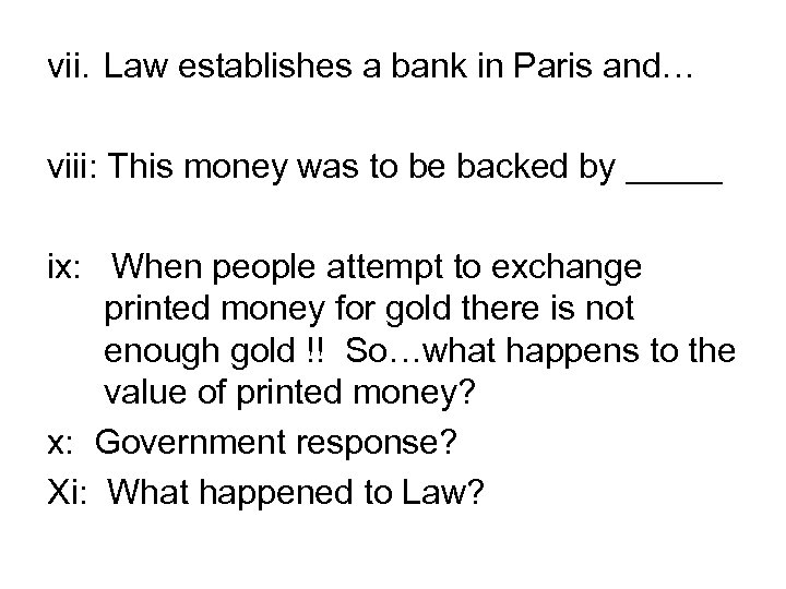 vii. Law establishes a bank in Paris and… viii: This money was to be