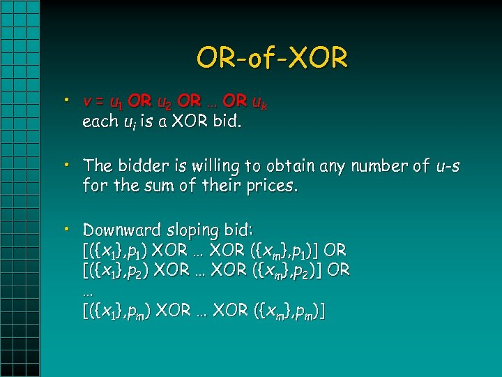 OR-of-XOR • v = u 1 OR u 2 OR … OR uk each