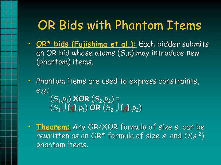 OR Bids with Phantom Items • OR* bids (Fujishima et al. ): Each bidder