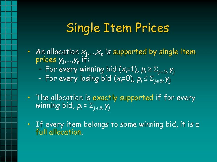Single Item Prices • An allocation x 1, …, xn is supported by single