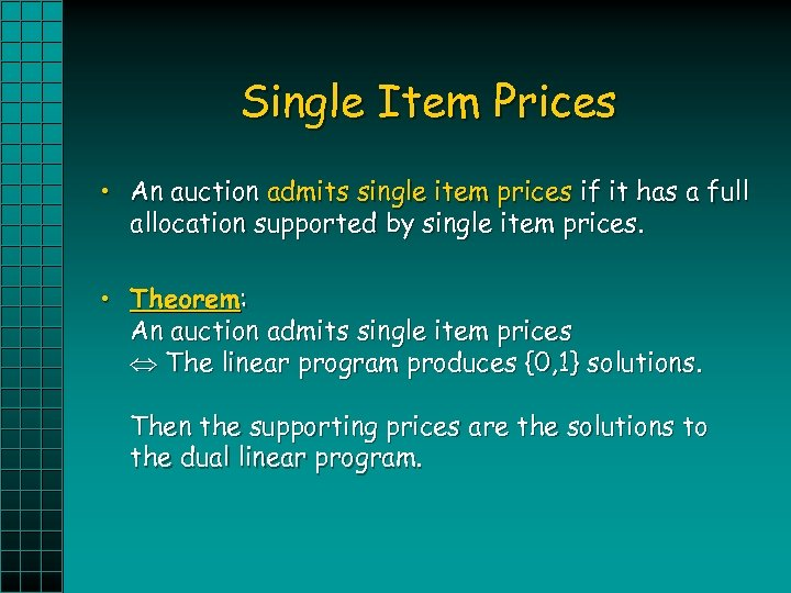 Single Item Prices • An auction admits single item prices if it has a