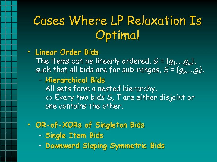 Cases Where LP Relaxation Is Optimal • Linear Order Bids The items can be
