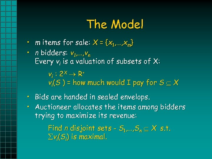 The Model • m items for sale: X = {x 1, …, xm} •