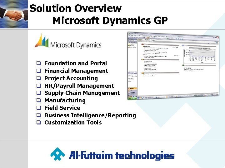 Solution Overview Microsoft Dynamics GP q q q q q Foundation and Portal Financial
