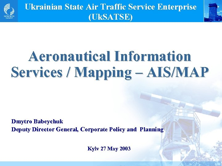 Ukrainian State Air Traffic Service Enterprise (Uk. SATSE) Aeronautical Information Services / Mapping –