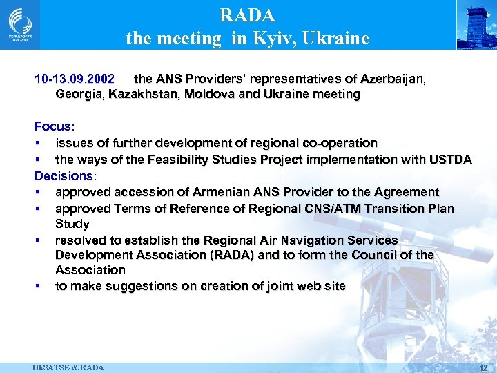 RADA the meeting in Kyiv, Ukraine 10 -13. 09. 2002 the ANS Providers' representatives