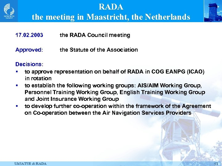 RADA the meeting in Maastricht, the Netherlands 17. 02. 2003 the RADA Council meeting