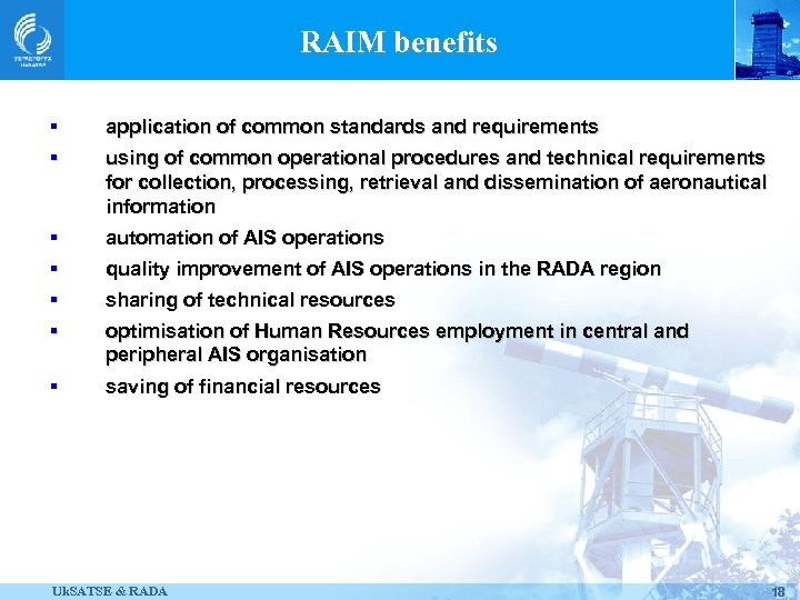 RAIM benefits § application of common standards and requirements § using of common operational