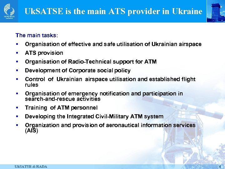 Uk. SATSE is the main ATS provider in Ukraine The main tasks: § §