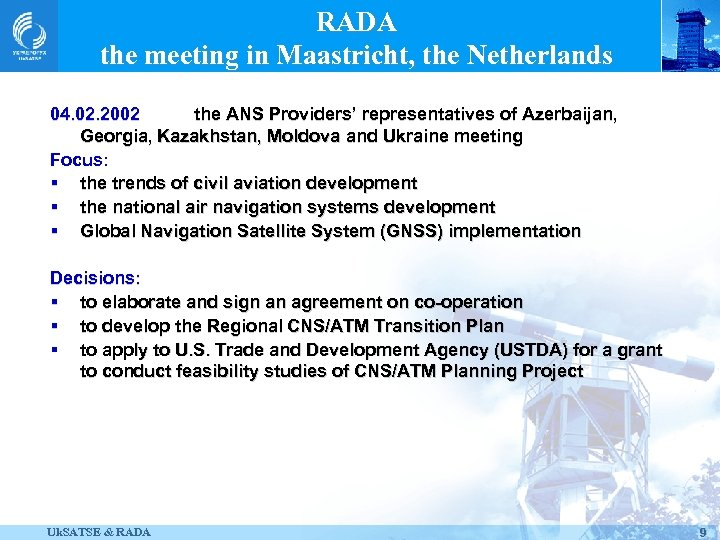 RADA the meeting in Maastricht, the Netherlands 04. 02. 2002 the ANS Providers' representatives