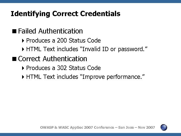 Identifying Correct Credentials <Failed Authentication 4 Produces a 200 Status Code 4 HTML Text