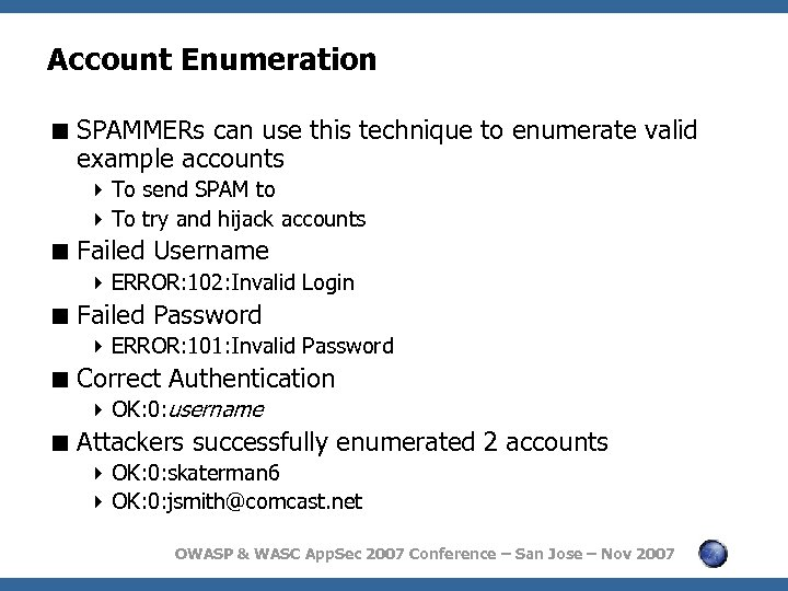 Account Enumeration < SPAMMERs can use this technique to enumerate valid example accounts 4