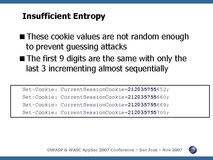 Insufficient Entropy <These cookie values are not random enough to prevent guessing attacks <The