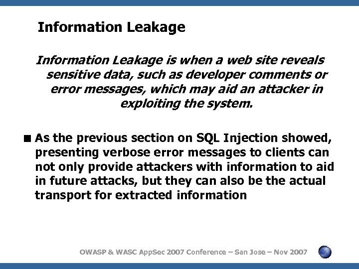 Information Leakage is when a web site reveals sensitive data, such as developer comments