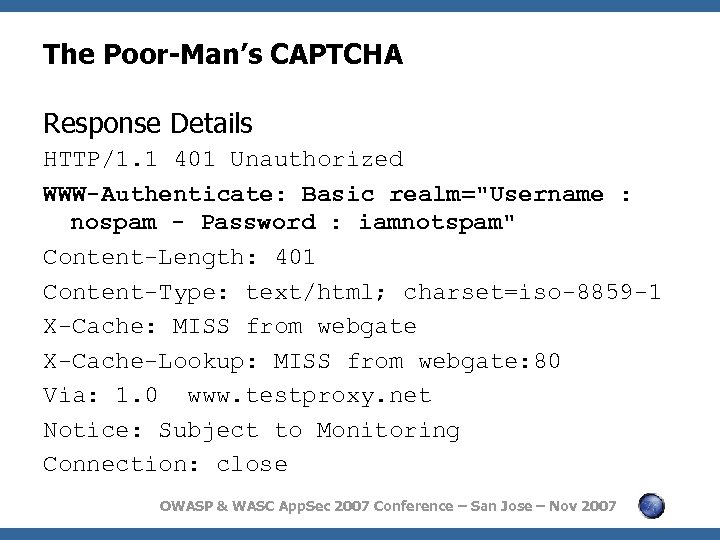The Poor-Man's CAPTCHA Response Details HTTP/1. 1 401 Unauthorized WWW-Authenticate: Basic realm=