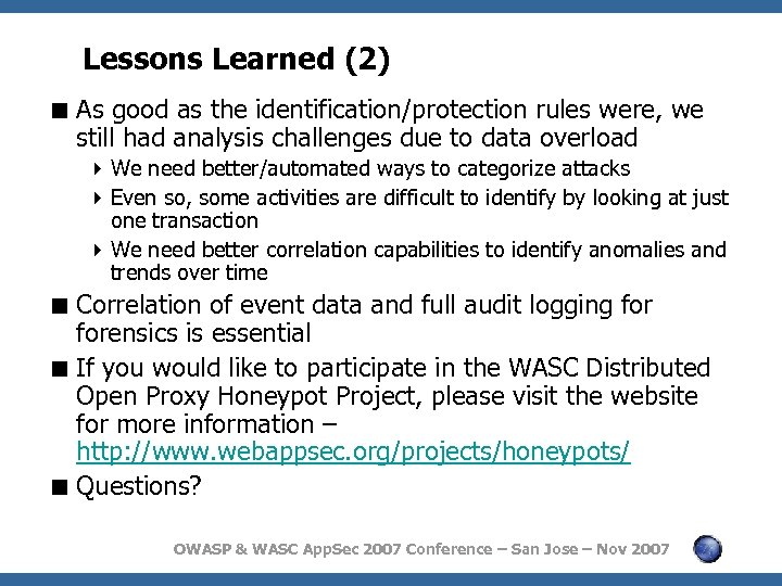 Lessons Learned (2) < As good as the identification/protection rules were, we still had