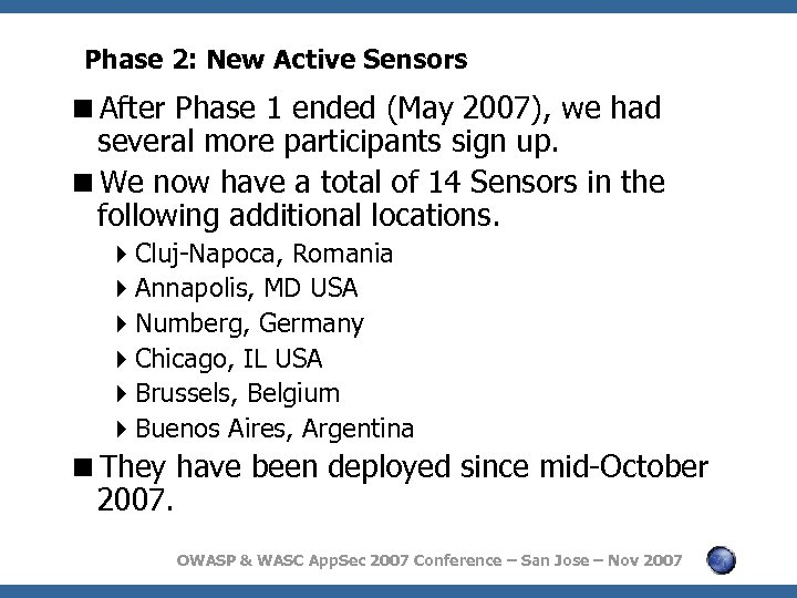 Phase 2: New Active Sensors <After Phase 1 ended (May 2007), we had several