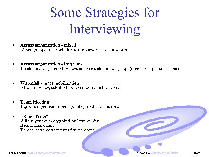 Some Strategies for Interviewing • Across organization - mixed Mixed groups of stakeholders interview