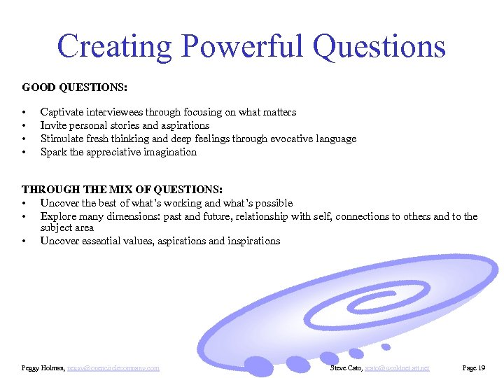 Creating Powerful Questions GOOD QUESTIONS: • • Captivate interviewees through focusing on what matters