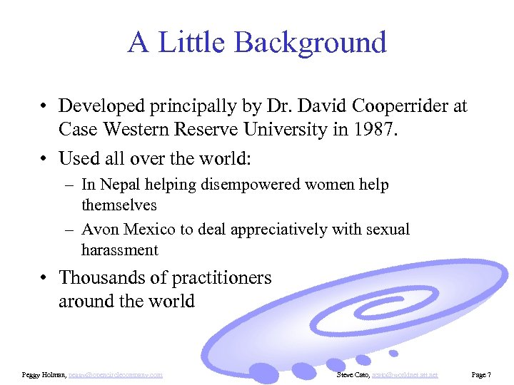A Little Background • Developed principally by Dr. David Cooperrider at Case Western Reserve