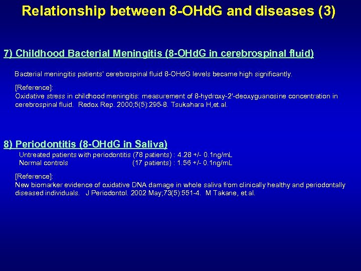 Relationship between 8 -OHd. G and diseases (3) 7) Childhood Bacterial Meningitis (8 -OHd.