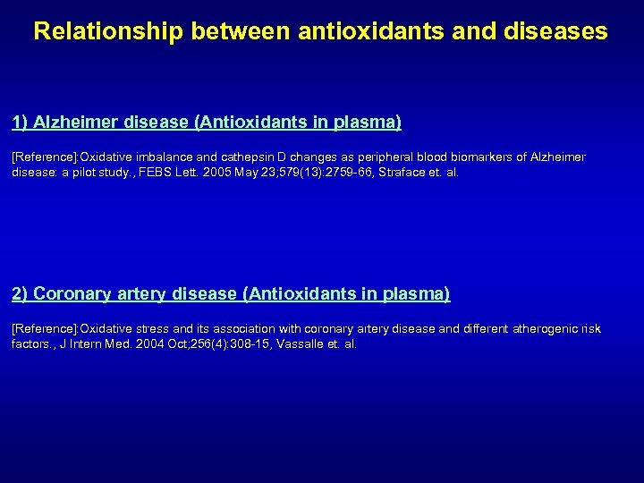 Relationship between antioxidants and diseases 1) Alzheimer disease (Antioxidants in plasma) [Reference]: Oxidative imbalance