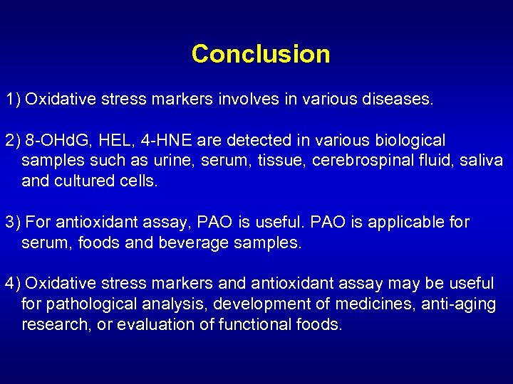 Conclusion 1) Oxidative stress markers involves in various diseases. 2) 8 -OHd. G, HEL,