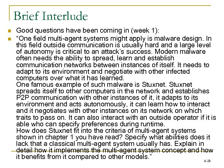 "Brief Interlude n n Good questions have been coming in (week 1): ""One field"