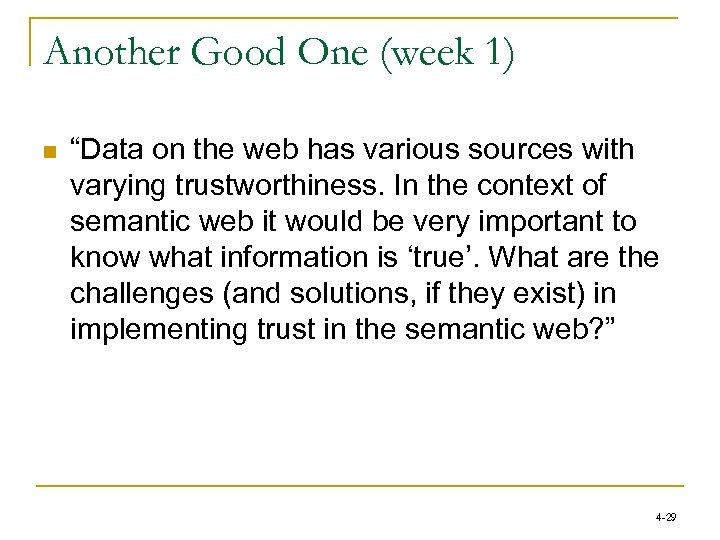 """Another Good One (week 1) n """"Data on the web has various sources with"""