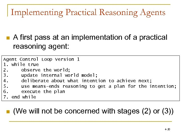 Implementing Practical Reasoning Agents n A first pass at an implementation of a practical