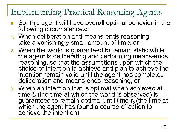 Implementing Practical Reasoning Agents n 1. 2. 3. So, this agent will have overall