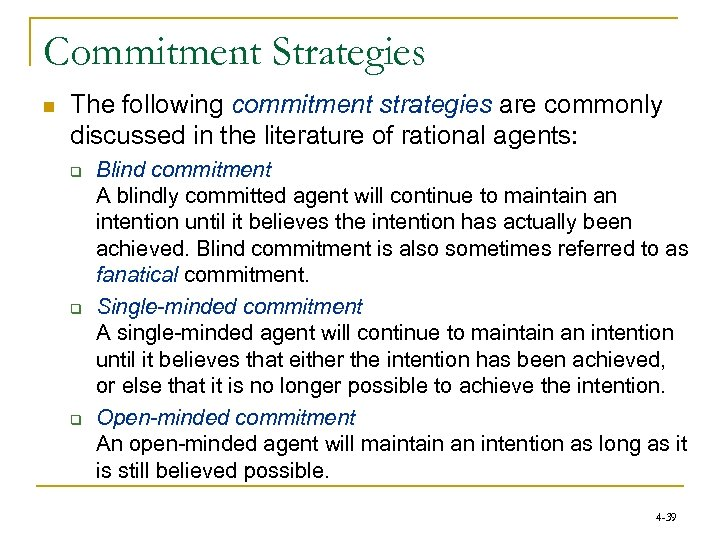 Commitment Strategies n The following commitment strategies are commonly discussed in the literature of